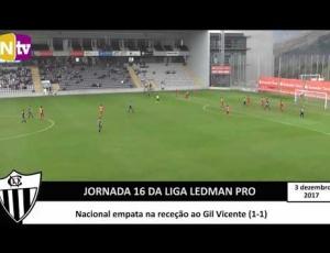Ledman Ligapro: Nacional 1 - 1 Gil Vicente (2017-2018)